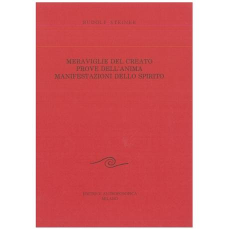 Meraviglie del creato. Prove dell'anima. Manifestazioni dello spirito - Rudolf Steiner