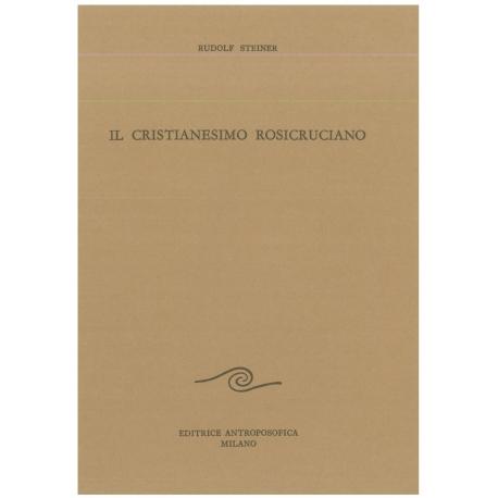Il Cristianesimo Rosicruciano - Rudolf Steiner