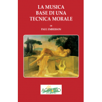LA MUSICA BASE DI UNA TECNICA MORALE - PAUL EMBERSON