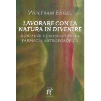 Lavorare con la natura in divenire - W. Engel