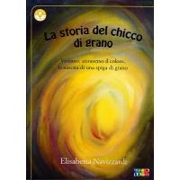 LA STORIA DEL CHICCO DI GRANO - Elisabetta Navizzardi