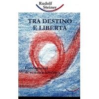TRA DESTINO E LIBERTA' - Rudolf Steiner