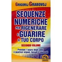 SEQUENZE NUMERICHE PER RIGENERARE E GUARIRE IL TUO CORPO seconda parte - Grigoruj Grabovoj