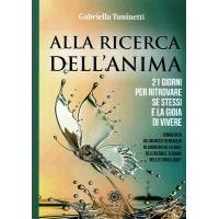 ALLA RICERCA DELL' ANIMA - Gabriella Tuninetti