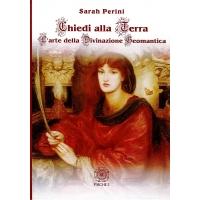 CHIEDI ALLA TERRA L' ARTE DELLA DIVINAZIONE ECOMANTICA - Sarah Perini