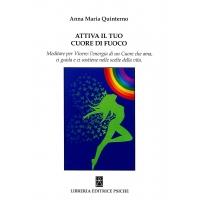 ATTIVA IL TUO CUORE DI FUOCO - Anna Maria Quinterno