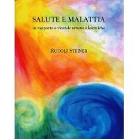 SALUTE E MALATTIA - R. Steiner