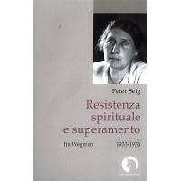RESISTENZA SPIRITUALE E SUPERAMENTO - P. Selg