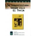 LA TRASMISSIONE SENZA FILI DI TESLA - Quaderni