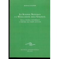 325 LE SCIENZE NATURALI E L' EVOLUZIONE DELL' UMANITA' - EDITRICE ANTROPOSOFICA