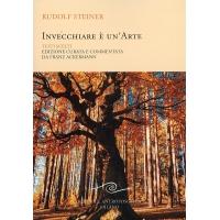 INVECCHIARE E' UN' ARTE - EDITRICE ANTROPOSOFICA