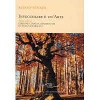 INVECCHIARE E' UN' ARTE - R. Steiner