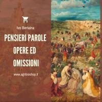 PENSIERI PAROLE OPERE ED OMISSIONI - Ivo Bertaina
