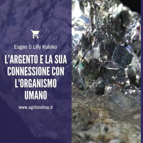 L'ARGENTO E LA SUA CONNESSIONE CON L'ORGANISMO UMANO