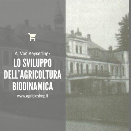 LO SVILUPPO DELL'AGRICOLTURA BIODINAMICA