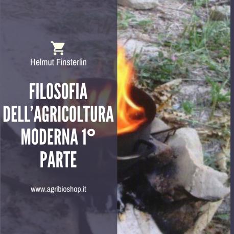 FILOSOFIA DELL' AGRICOLTURA MODERNA Prima parte I PREPARATI BIODINAMICI