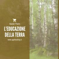 L'EDUCAZIONE DELLA TERRA - XAVIER FLORIN