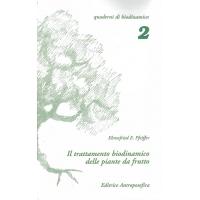 Il trattamento biodinamico delle piante da frutto - Pfeiffer E.