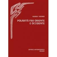 Polarità fra oriente e occidente - Rudolf Steiner