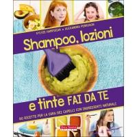 Shampoo, lozioni e tinte fai da te - Sylvie Hampikian, Alexandra Perrogon