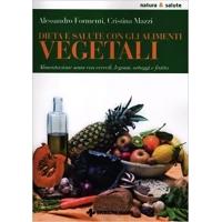 Dieta e salute con gli alimenti vegetariani - Alessandro Formenti, Cristina Mazzi