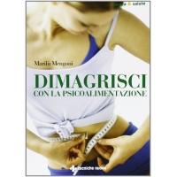 Dimagrisci con la psicoalimentazione - Marilù Mengoni