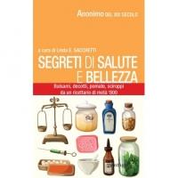 Segreti di salute e bellezza - Linda E. Sacchetti