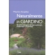 Naturalmente in giardino - Maurizio Zarpellon