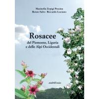 Rosacee del Piemonte, Liguria e delle Alpi Occidentali - Marinella Zepigi, Renzo Salvo, Riccardo Luciano