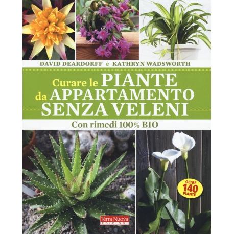 Curare le piante da appartamento senza veleni - David Deardorff, Kathryn Wadsworth