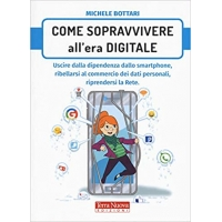 Come sopravvivere all'era Digitale - Michele Bottari