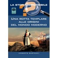 Una rotta templare alle origini del mondo moderno - Umberto Bartocci