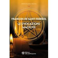 Le evocazioni magiche - François De Saint-Ferréol