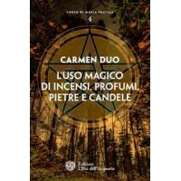 L'uso magico di incensi, profumi, pietre e candele - Carmen Duo