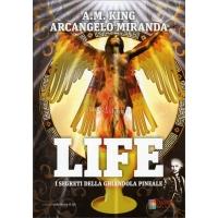 LIFE I segreti della ghiandola pineale - A.M. King Arcangelo Miranda