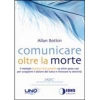 Comunicare oltre la morte - Allan Botkin