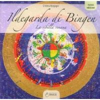 Ildegarda di Bingen. La sibilla renana - Cristina Borgogni