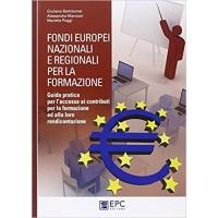 Fondi europei nazionali e regionali per la formazione - Giuliano Bartolomei, Alessandra Marcozzi, Mariella Poggi