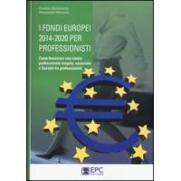 I fondi europei 2014-2020 per professionisti Giuliano Bartolomei, Alessandra Marcozzi