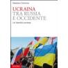 Ucraina tra Russia e occidente. Un'identità contesa - Gaetano Colonna