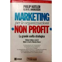 Marketing per le organizzazioni no profit - Philip Kotler, Alan R. Andersen