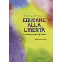 Educare alla libertà - Carlgren F. e Klingborg A.