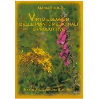 Virtù e segreti delle piante medicinali e produttive - Maria Thun