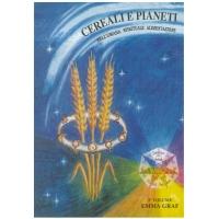 Cereali e Pianeti nell'umana e spirituale alimentazione - Graff E.