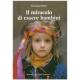 Il miracolo di essere bambini - Kohler H.