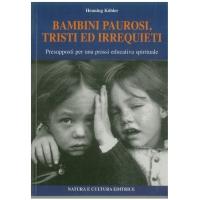 Bambini paurosi, tristi ed irrequieti - Kohler H.